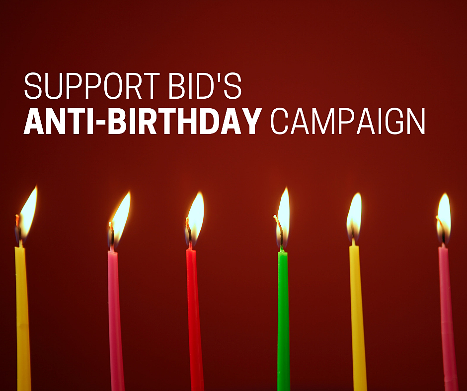 Five Ways To Support BID's Anti-Birthday Campaign