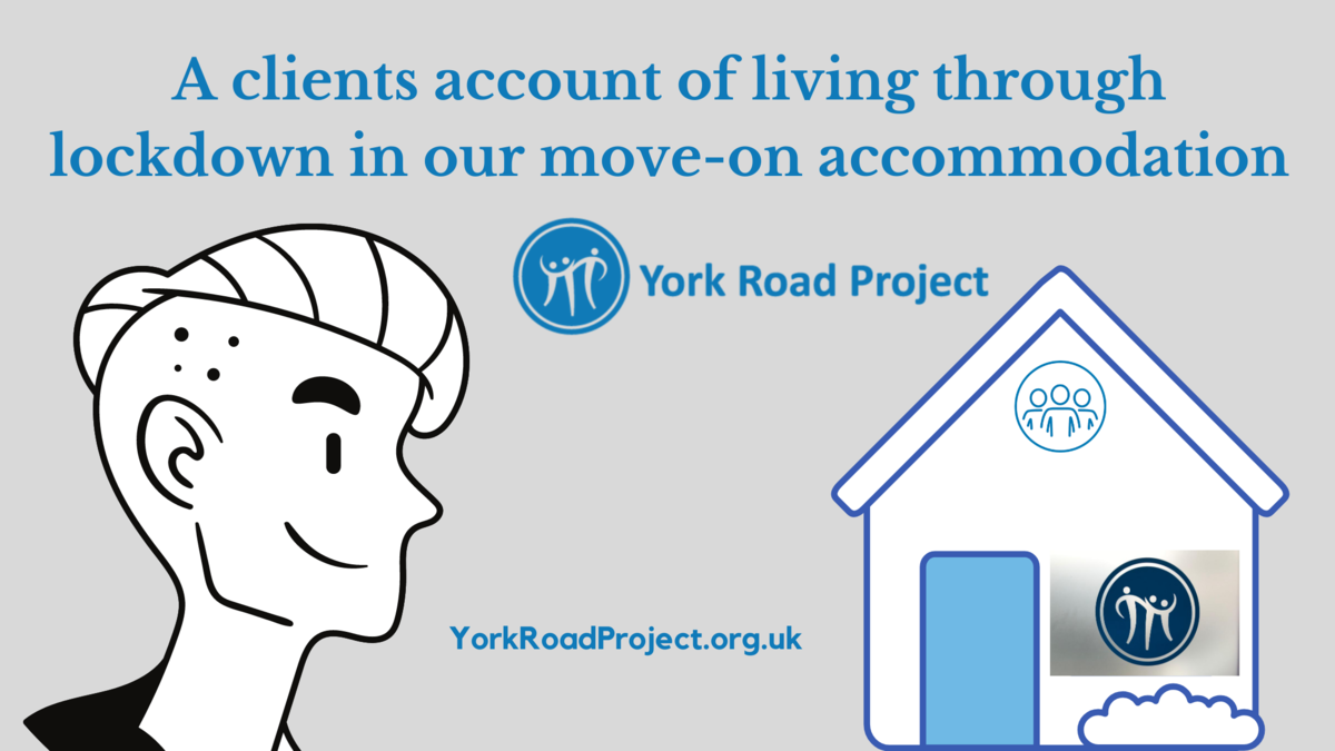 A client account at York Road Project through lockdown
